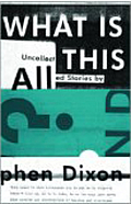 What Is All This?: Uncollected Stories