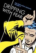 Dripping with Fear: The Steve Ditko Archives Vol. 5 (Steve Ditko Archives)