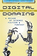 Digital Domains: A Decade of Science Fiction & Fantasy Cover