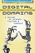 Digital Domains: A Decade Of Science Fiction & Fantasy by Ellen Datlow