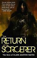 The Return of the Sorcerer: The Best of Clark Ashton Smith