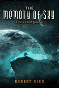 The Memory of Sky (Great Ship Trilogy)