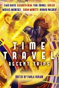 Time Travel: Recent Trips by Paula Guran (edt)
