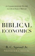 Biblical Economics a Commonsense Guide To Our Daily Bread