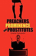 Preachers, Prominence, and Prostitutes