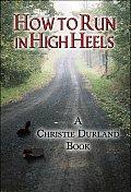 How to Run in High Heels