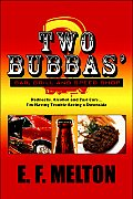 Two Bubbas' Bar, Grill and Speed Shop: Rednecks, Alcohol and Fast Cars... I'm Having Trouble Seeing a Downside