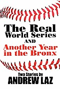 The Real World Series: And Another Year in the Bronx: Two Stories by Andrew Laz