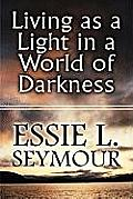 Living as a Light in a World of Darkness