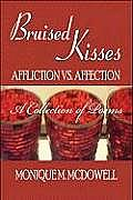 Bruised Kisses: Affliction vs. Affection, a Collection of Poems