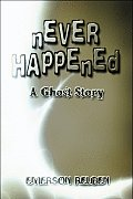 Never Happened: A Ghost Story
