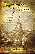 Shepherds 2 Blame: Renewed Knowledge: A Book Concerning You
