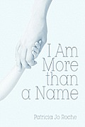 I Am More Than a Name