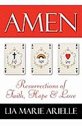Amen: Resurrections of Faith, Hope & Love