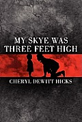My Skye Was Three Feet High