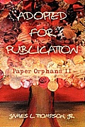 Adopted for Publication: Paper Orphans II