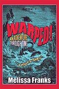 Warped! an Adventure Through Time: Book 1: A What-A-Saur?