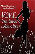 More Pigs, Nerds and Macho Men