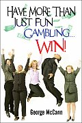 Have More Than Just Fun Gambling...Win!