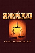 The Shocking Truth about Our U.S. Legal System!