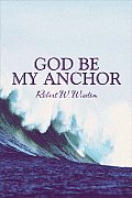 God Be My Anchor