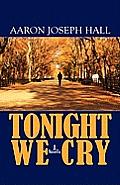 Tonight We Cry: A Novella