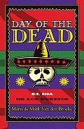 Day of the Dead: El Dia de Los Muertos