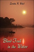 Blood Trail in the Water