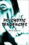 Psychotic Tendencies