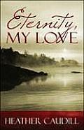 Eternity, My Love