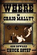 Where Is Craig Mally?