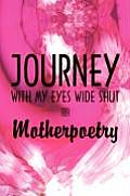 Journey with My Eyes Wide Shut