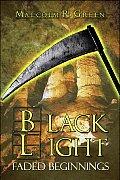 Black Light: Faded Beginnings