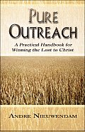Pure Outreach: A Practical Handbook for Winning the Lost to Christ