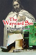 The Wayward Son: A Journey Home