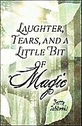 Laughter, Tears, and a Little Bit of Magic