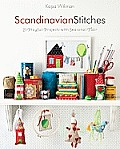 Scandinavian Stitches: 21 Playful Projects with Seasonal Flair Cover