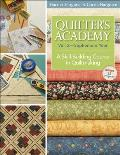 Quilter's Academy: A Skill-building Course in Quiltmaking