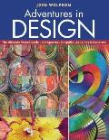 Adventures in Design: Ultimate Visual Guide - 153 Spectacular Quilts - Activities and Exercises
