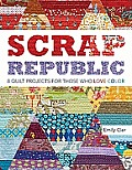 Scrap Republic 8 Quilt Projects for Those Who Love Color