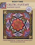 Ricky Tims Celtic Fantasy--Rhapsody Quilts: Design Companion Vol. 3 to Ricky Tims' Rhapsody Quilts - Full-size Freezer Paper Pattern - Bonus Applique Designs & Ideas
