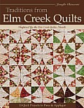 Traditions from ELM Creek Quilts 13 Quilts Projects to Piece & Applique