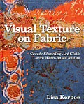 Visual Texture on Fabric Create Stunning Art Cloth with Water Based Resists