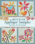 The Best-Ever Applique Sampler from Piece O'Cake Designs [With Pattern(s)]