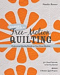 Beginner's Guide to Free-Motion Quilting: Professional Quality Results on Your Home Machine: 50+ Visual Tutorials to Get You Started Cover