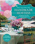 Handmade Hostess 12 Imaginative Party Ideas for Unforgettable Entertaining 36 Sewing & Craft Projects 12 Desserts