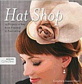 Hat Shop 25 Projects to Sew from Practical to Fascinating