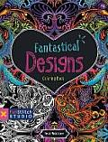 Fantastical Designs Coloring Book: 18 Fun Designs + See How Colors Play Together + Creative Ideas