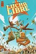 Luche Libre Volume 1 Heroings a Full Time Job Tips Appreciated
