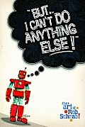 But... I Can't Do Anything Else!: The Art of Rob Schrab